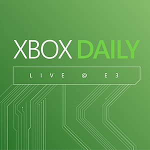 Video For Watch Monday's Xbox Daily: Live @ E3 Recap